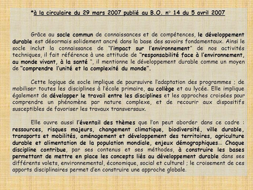 *à la circulaire du 29 mars 2007 publié au B.O. n° 14 du 5 avril 2007 Grâce au socle commun de connaissances et de compétences, le développement durab