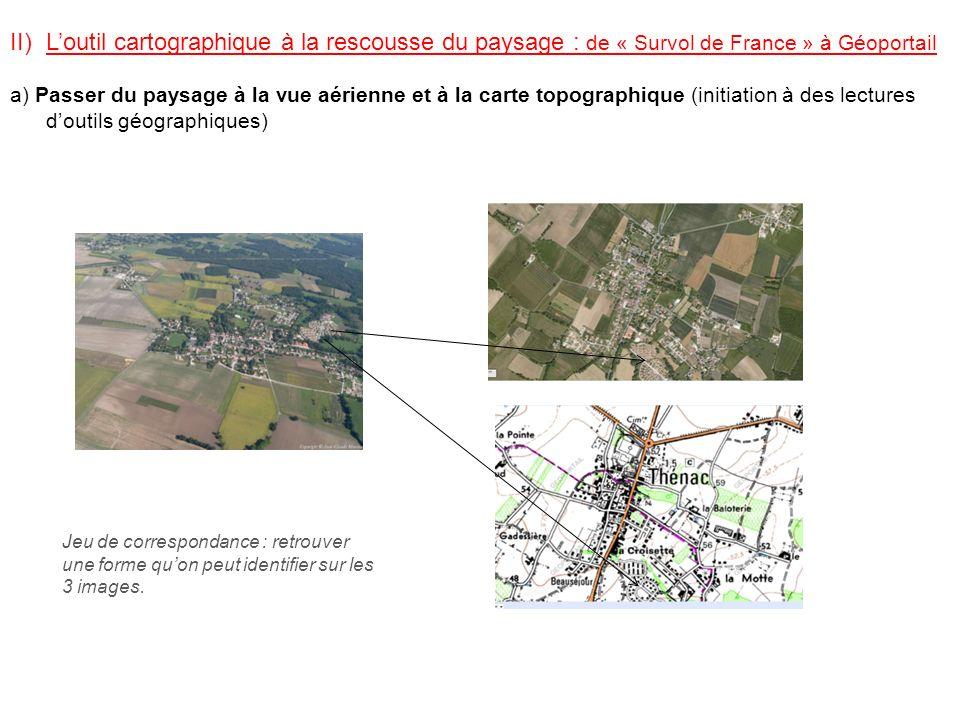 II)Loutil cartographique à la rescousse du paysage : de « Survol de France » à Géoportail a) Passer du paysage à la vue aérienne et à la carte topogra