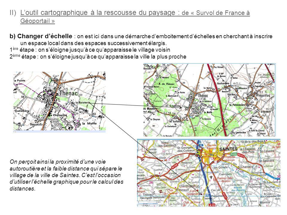 II)Loutil cartographique à la rescousse du paysage : de « Survol de France à Géoportail » b) Changer déchelle : on est ici dans une démarche demboitem