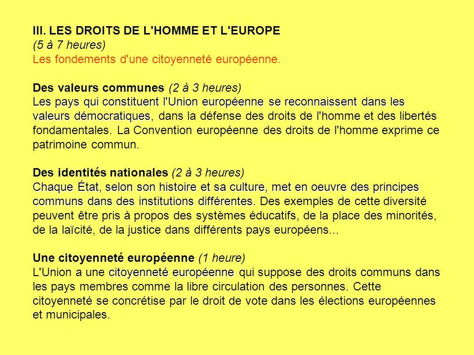 III. LES DROITS DE L'HOMME ET L'EUROPE (5 à 7 heures) Les fondements d'une citoyenneté européenne. Des valeurs communes (2 à 3 heures) Les pays qui co