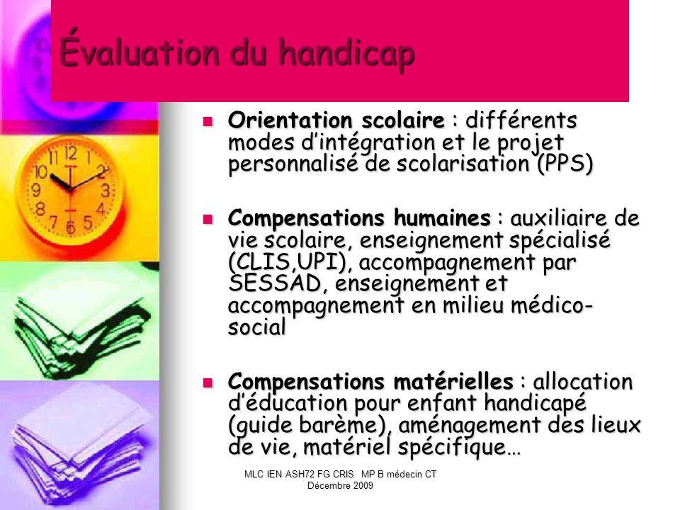 Évaluation du handicap Orientation scolaire : différents modes dintégration et le projet personnalisé de scolarisation (PPS) Orientation scolaire : di