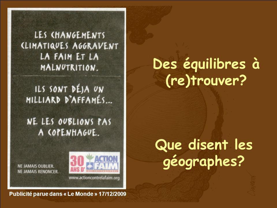 Publicité parue dans « Le Monde » 17/12/2009 Des équilibres à (re)trouver? Que disent les géographes?