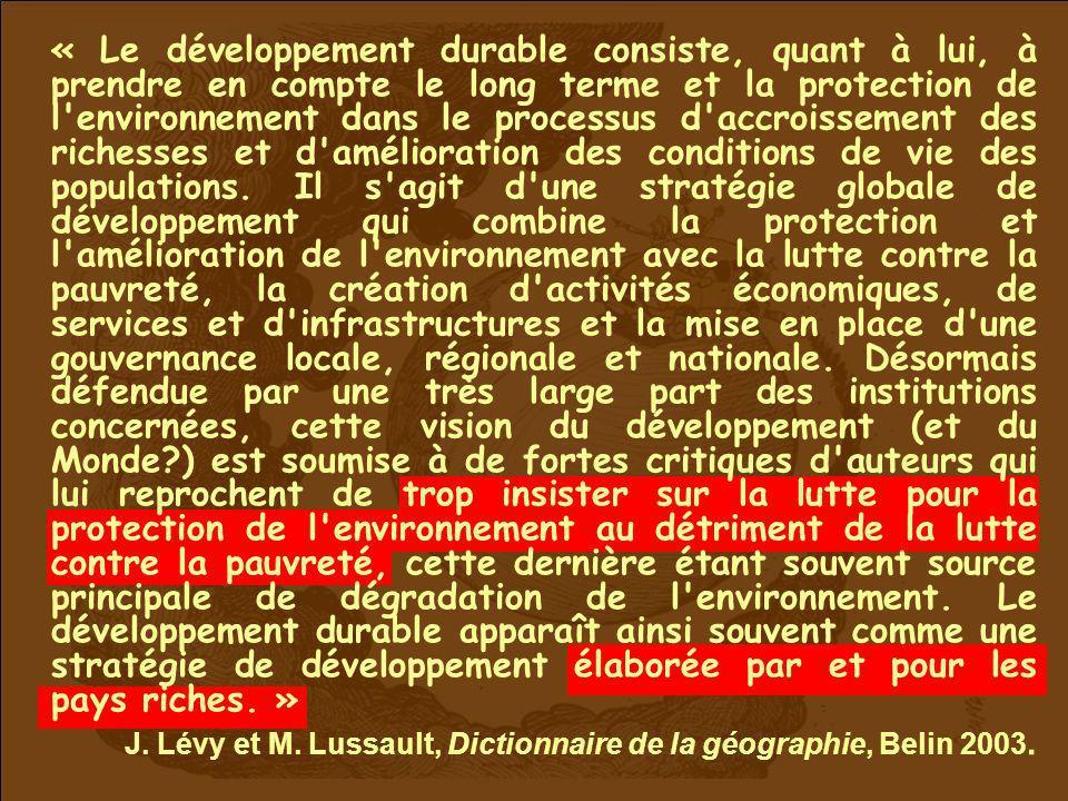 « Le développement durable consiste, quant à lui, à prendre en compte le long terme et la protection de l'environnement dans le processus d'accroissem