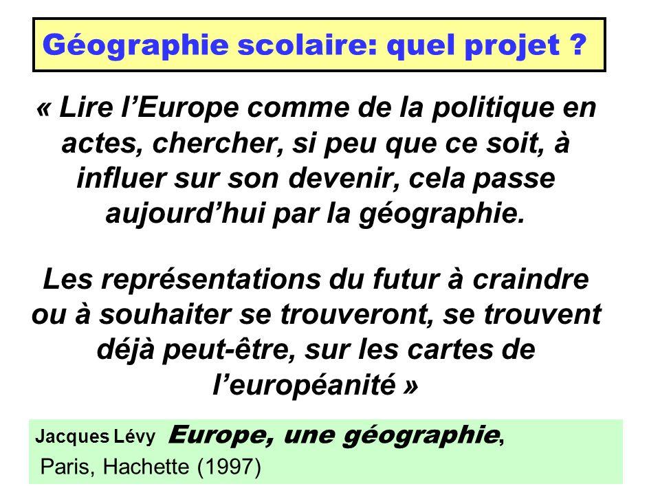 « Lire lEurope comme de la politique en actes, chercher, si peu que ce soit, à influer sur son devenir, cela passe aujourdhui par la géographie. Les r