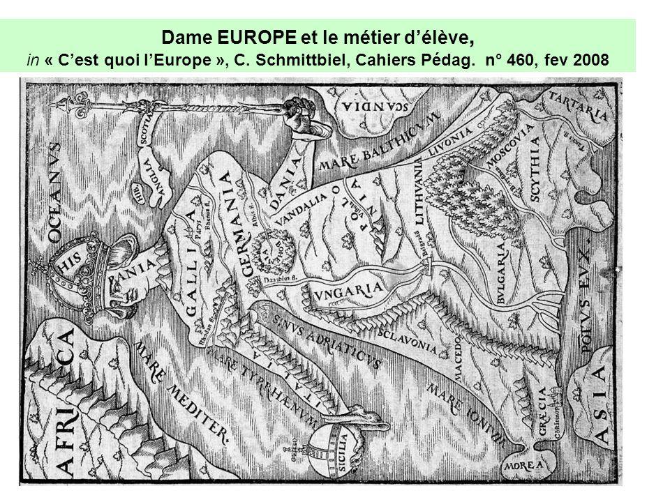 Dame EUROPE et le métier délève, in « Cest quoi lEurope », C. Schmittbiel, Cahiers Pédag. n° 460, fev 2008
