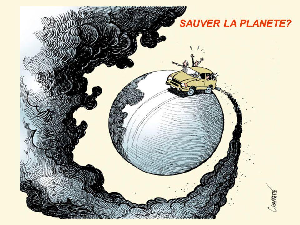 SAUVER LA PLANETE?