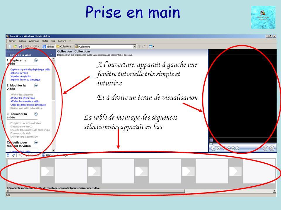 Prise en main A louverture, apparaît à gauche une fenêtre tutorielle très simple et intuitive Et à droite un écran de visualisation La table de montage des séquences sélectionnées apparaît en bas