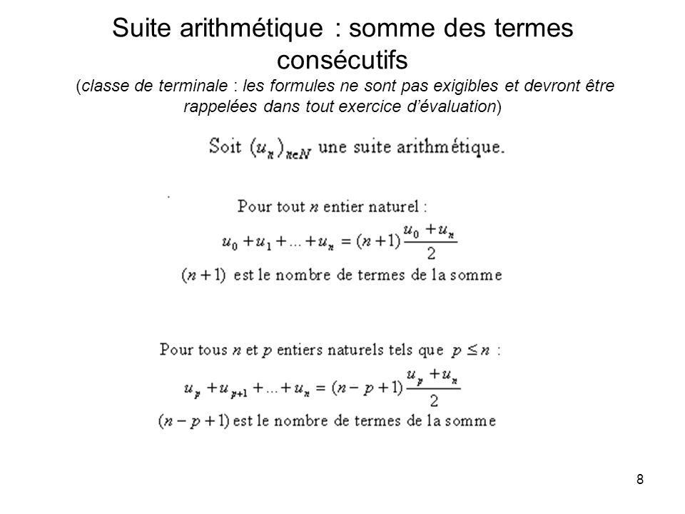 8 Suite arithmétique : somme des termes consécutifs (classe de terminale : les formules ne sont pas exigibles et devront être rappelées dans tout exer