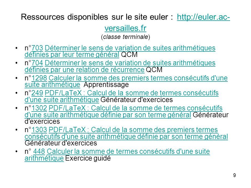 9 Ressources disponibles sur le site euler : http://euler.ac- versailles.fr (classe terminale) http://euler.ac- versailles.fr n°703 Déterminer le sens