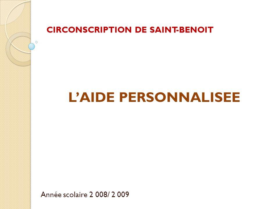CIRCONSCRIPTION DE SAINT-BENOIT Année scolaire 2 008/ 2 009 LAIDE PERSONNALISEE