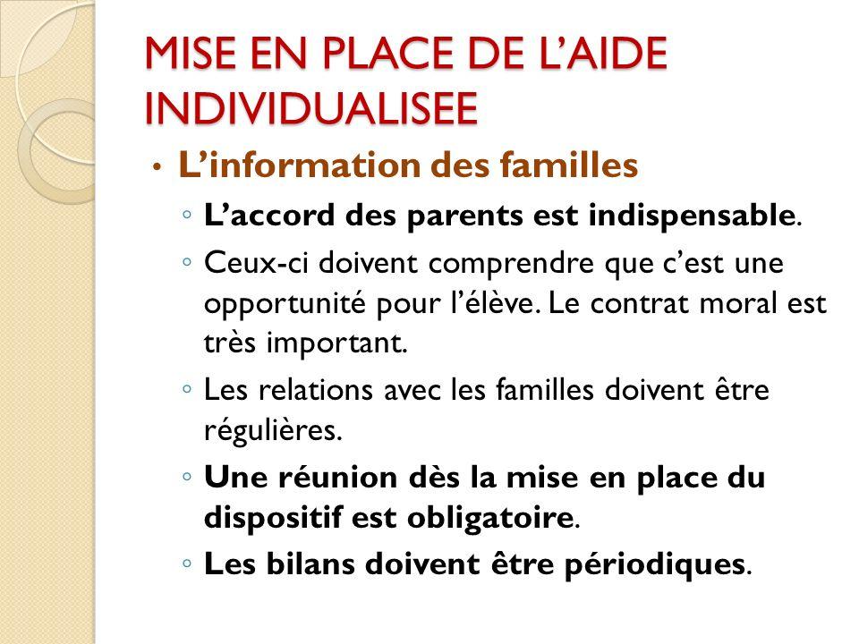 MISE EN PLACE DE LAIDE INDIVIDUALISEE Linformation des familles Laccord des parents est indispensable.