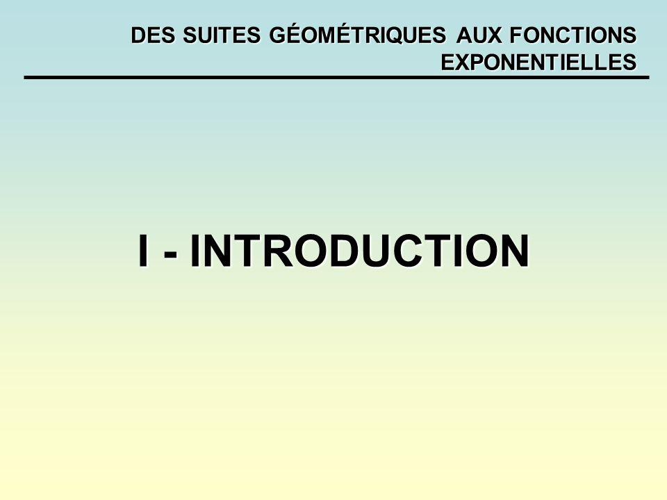 DES SUITES GÉOMÉTRIQUES AUX FONCTIONS EXPONENTIELLES I - INTRODUCTION