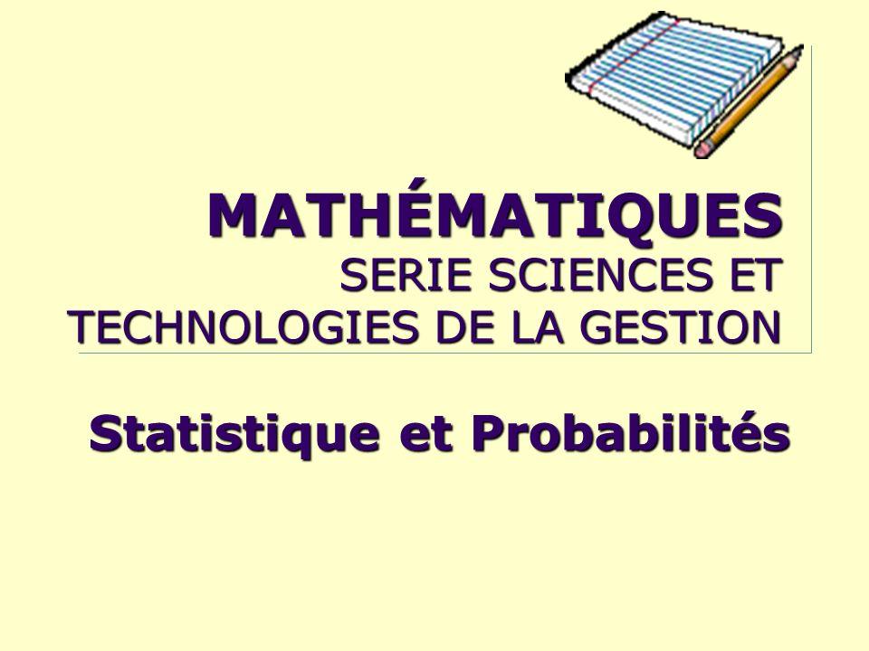 MATHÉMATIQUES SERIE SCIENCES ET TECHNOLOGIES DE LA GESTION Statistique et Probabilités