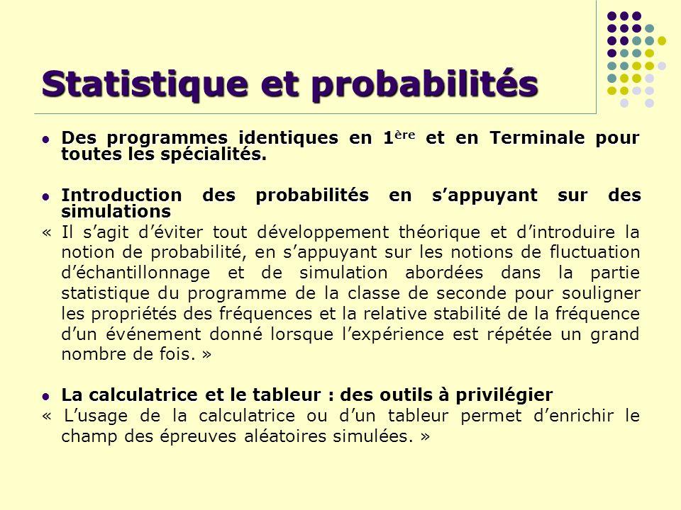 Statistique et probabilités Des programmes identiques en 1 ère et en Terminale pour toutes les spécialités Des programmes identiques en 1 ère et en Te