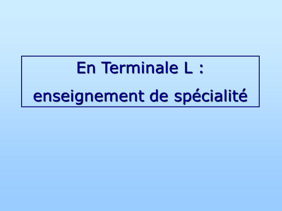 En Terminale L : enseignement de spécialité