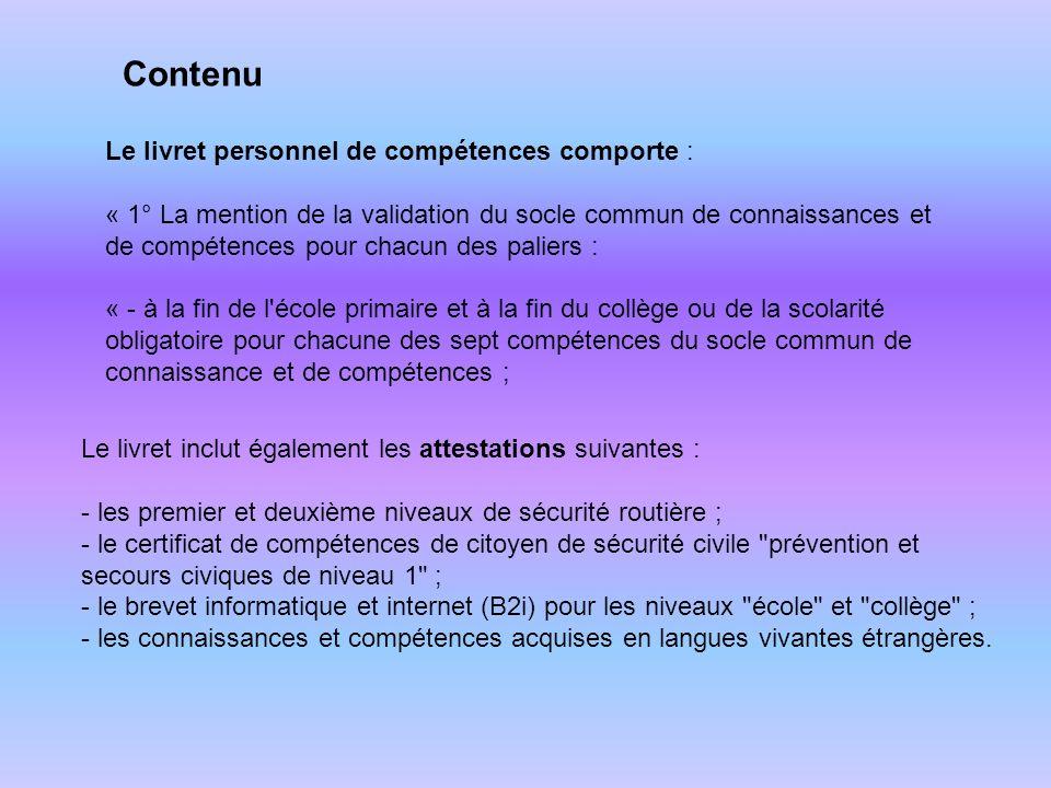 Le livret personnel de compétences comporte : « 1° La mention de la validation du socle commun de connaissances et de compétences pour chacun des pali