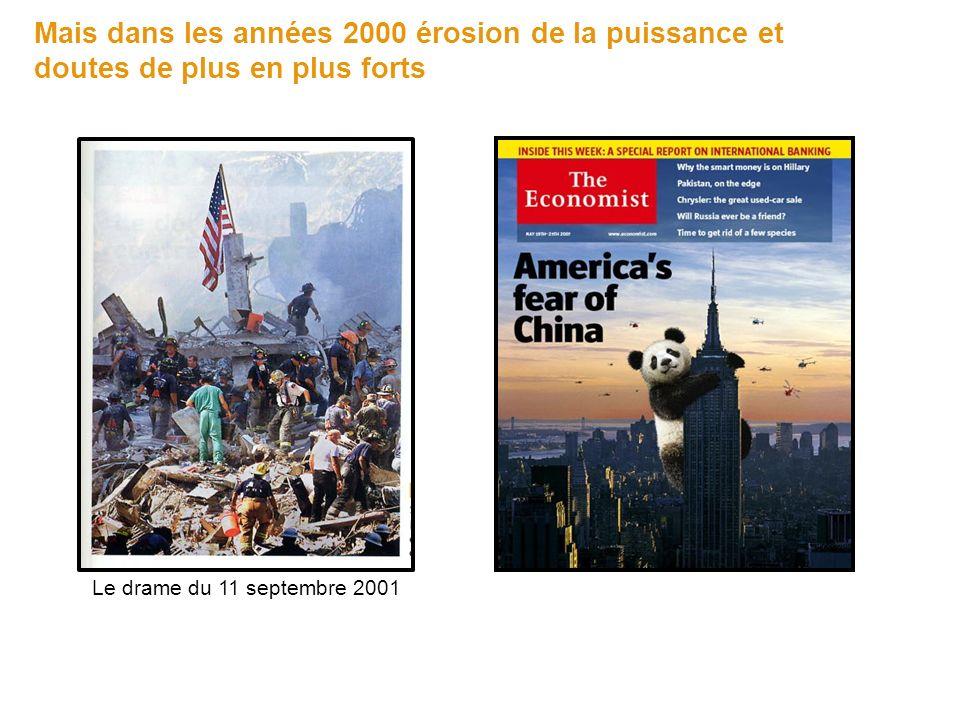 Mais dans les années 2000 érosion de la puissance et doutes de plus en plus forts Le drame du 11 septembre 2001