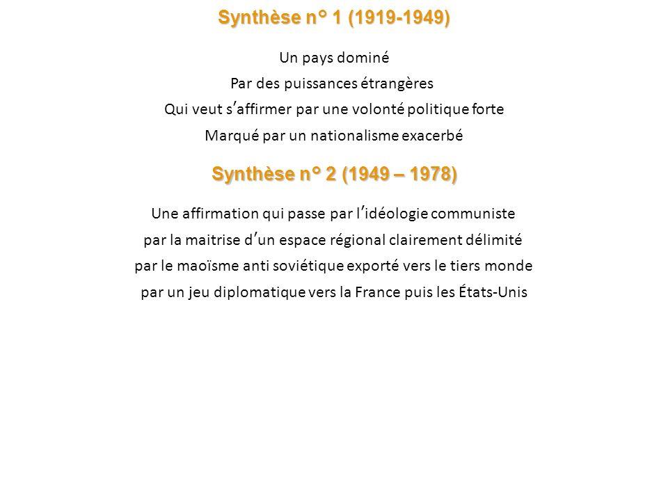 Synthèse n° 2 (1949 – 1978) Une affirmation qui passe par l idéologie communiste par la maitrise d un espace régional clairement délimité par le maoïs