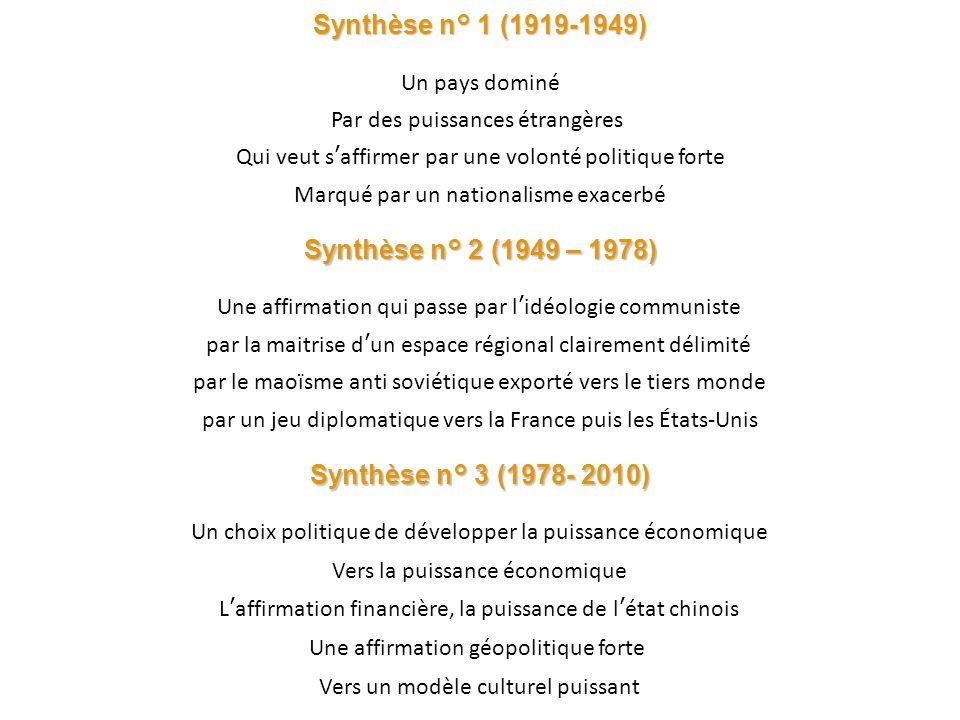 Synthèse n° 3 (1978- 2010) Un choix politique de développer la puissance économique Vers la puissance économique L affirmation financière, la puissanc