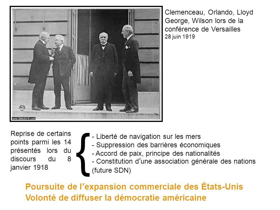 Clemenceau, Orlando, Lloyd George, Wilson lors de la conférence de Versailles 28 juin 1919 Reprise de certains points parmi les 14 présentés lors du d