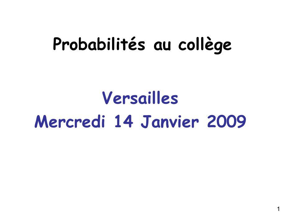 11 Probabilités au collège Versailles Mercredi 14 Janvier 2009