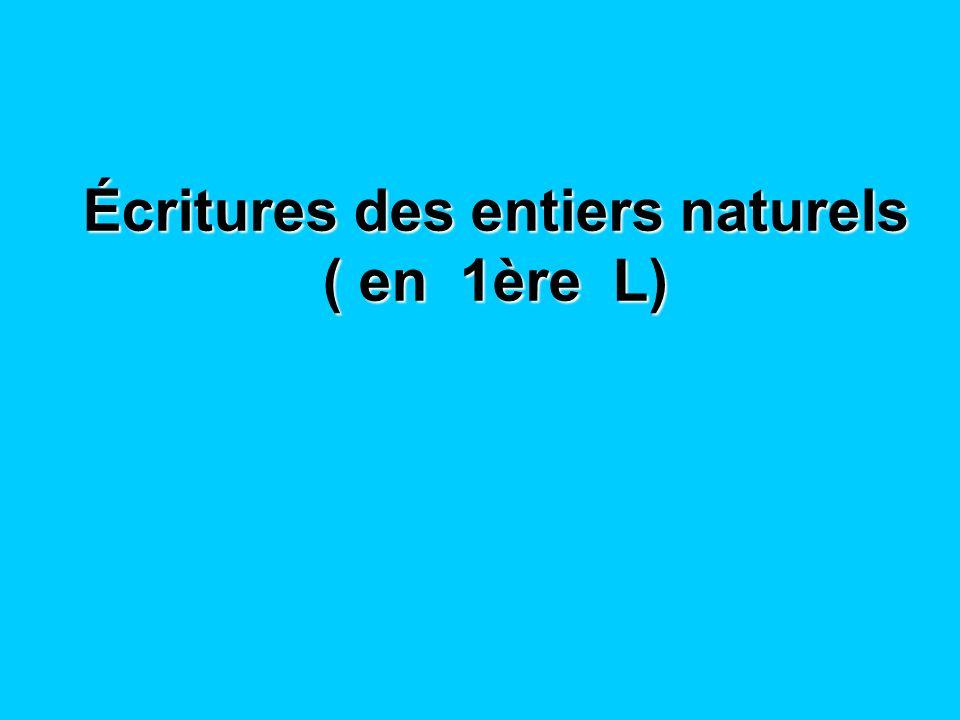 Écritures des entiers naturels ( en 1ère L)