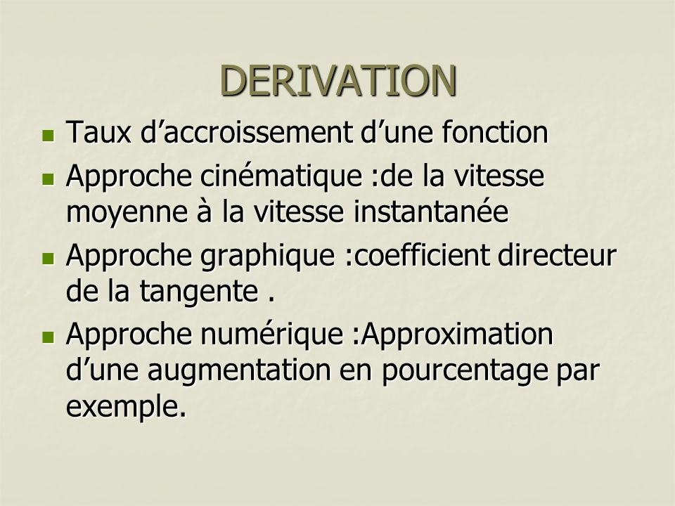 Taux daccroissement Dans le cas dune fonction « discrète » : mesure dune population, mesure dun chiffre daffaires,mesure dune production…la valeur : mesure une variation moyenne