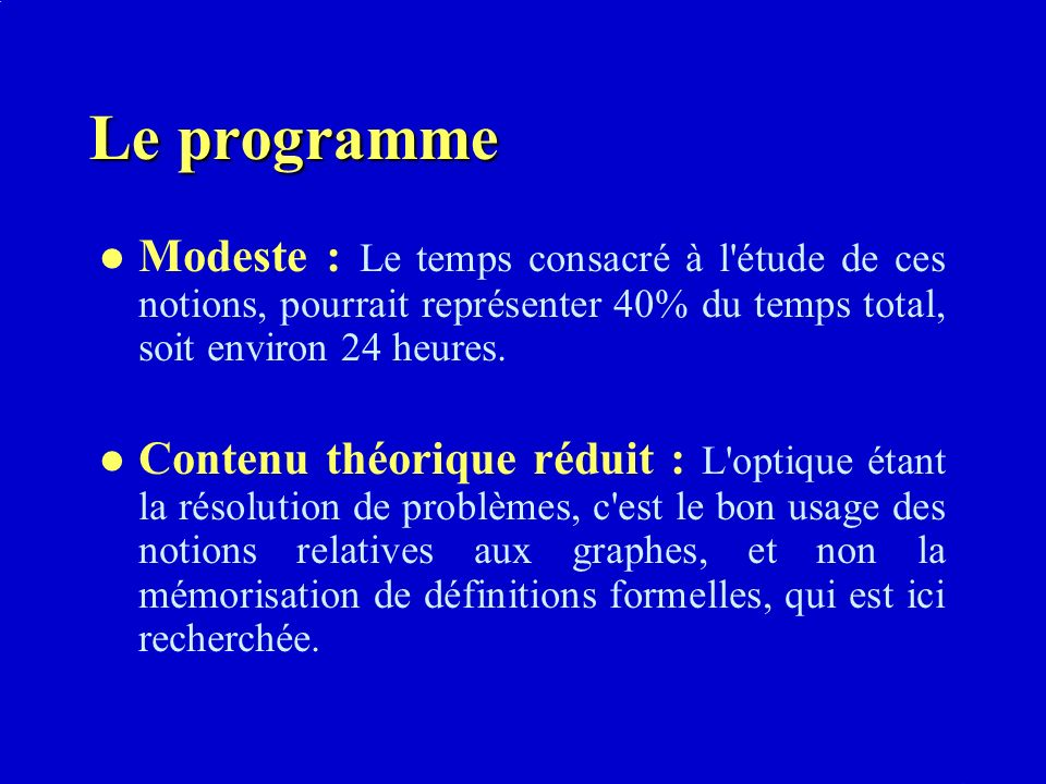 Le programme Modeste : Le temps consacré à l étude de ces notions, pourrait représenter 40% du temps total, soit environ 24 heures.