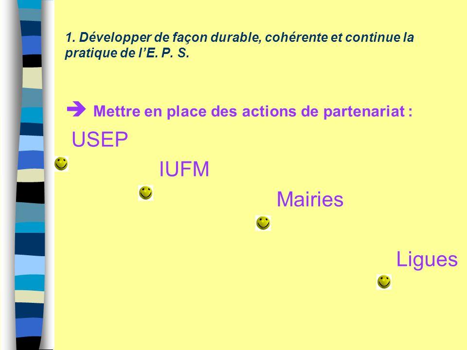 1. Développer de façon durable, cohérente et continue la pratique de lE.