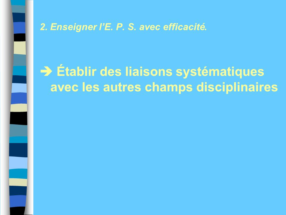 2. Enseigner lE. P. S. avec efficacité.