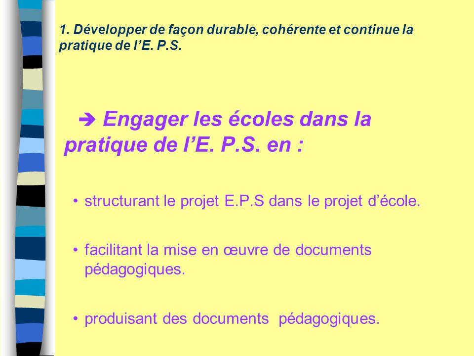 1.Développer de façon durable, cohérente et continue la pratique de lE.