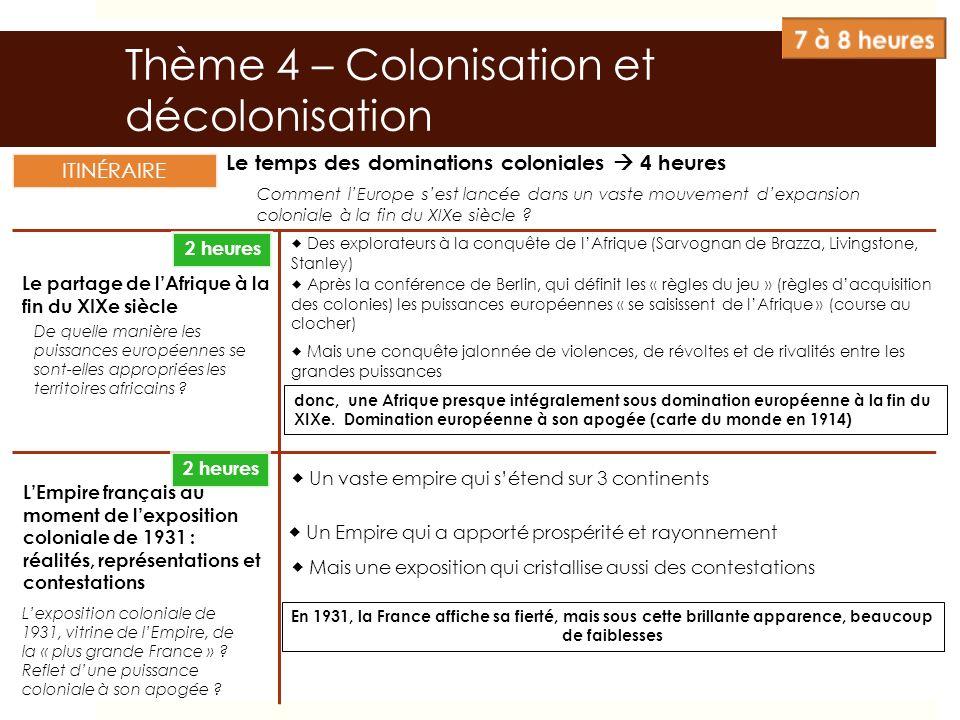 Le temps des dominations coloniales 4 heures Le partage de lAfrique à la fin du XIXe siècle LEmpire français au moment de lexposition coloniale de 193