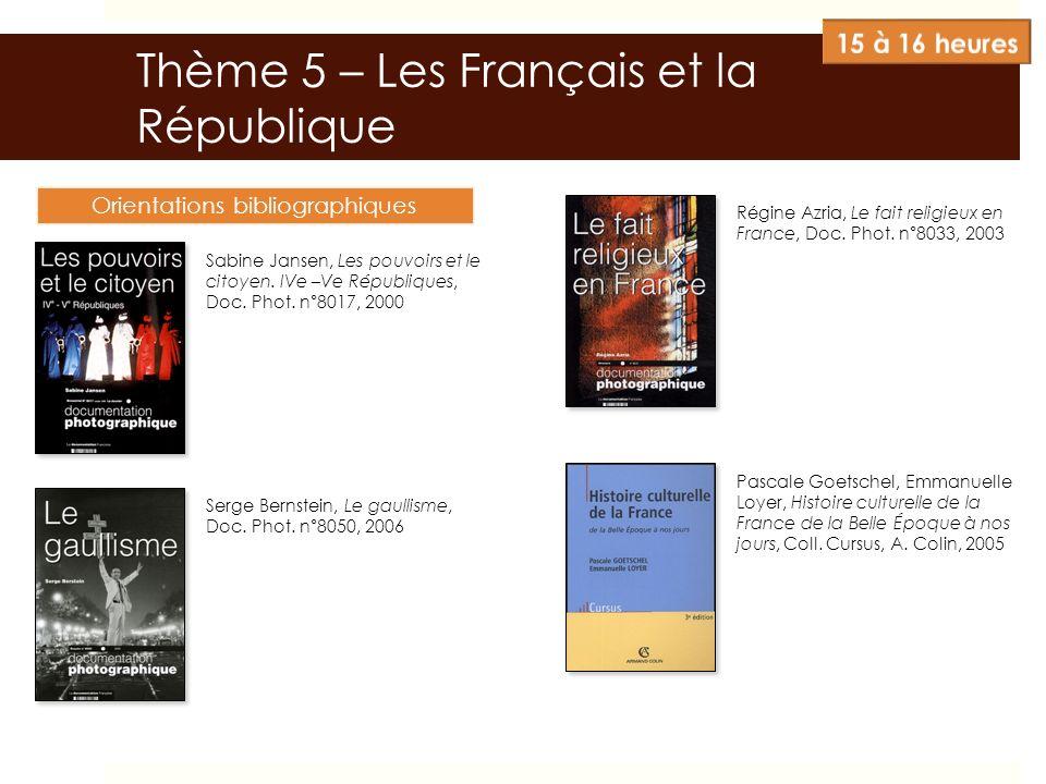 Thème 5 – Les Français et la République Orientations bibliographiques Sabine Jansen, Les pouvoirs et le citoyen. IVe –Ve Républiques, Doc. Phot. n°801