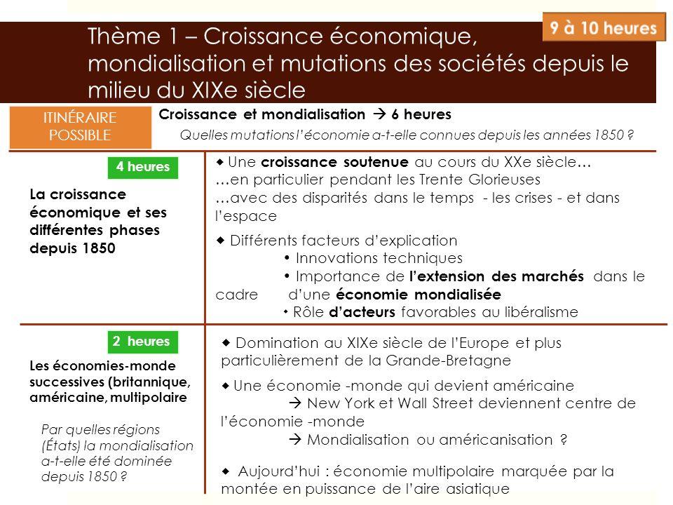 Thème 1 – Croissance économique, mondialisation et mutations des sociétés depuis le milieu du XIXe siècle Croissance et mondialisation 6 heures La cro