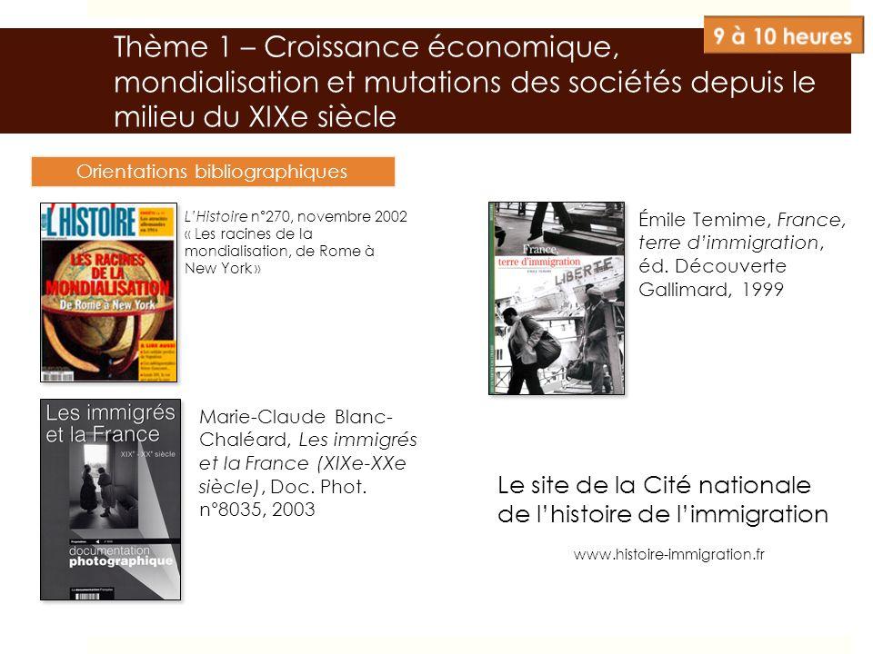 Thème 1 – Croissance économique, mondialisation et mutations des sociétés depuis le milieu du XIXe siècle Orientations bibliographiques LHistoire n°27