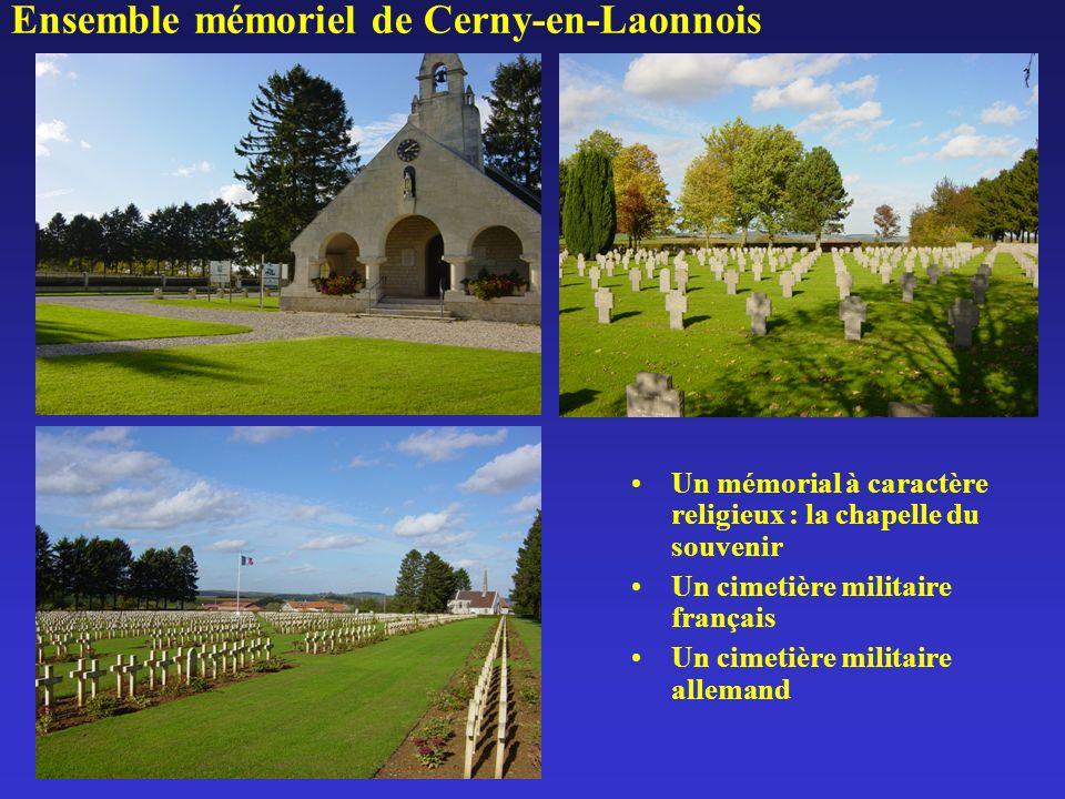 Ensemble mémoriel de Cerny-en-Laonnois Un mémorial à caractère religieux : la chapelle du souvenir Un cimetière militaire français Un cimetière militaire allemand