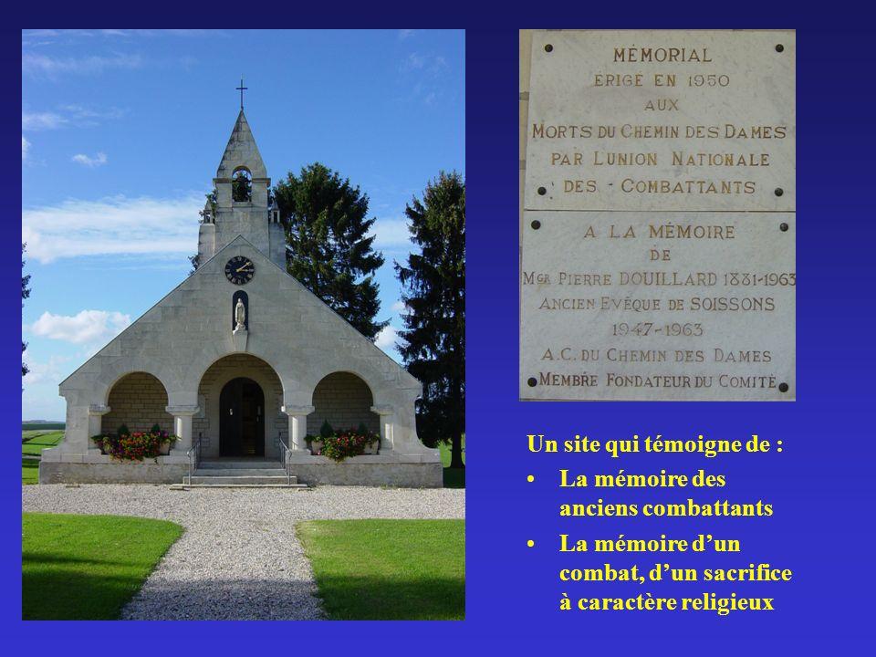 Un site qui témoigne de : La mémoire des anciens combattants La mémoire dun combat, dun sacrifice à caractère religieux