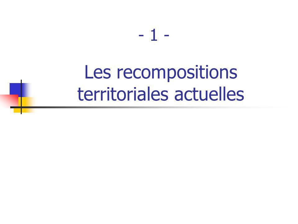 Les facteurs de recomposition Les formes de recomposition territoriale : Les bassins de vie Les pays Les zones demploi et les bassins demploi Les ensembles inter-régionaux LUnion Européenne