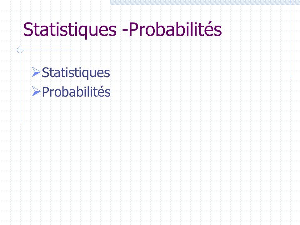 Statistiques -Probabilités Statistiques Probabilités