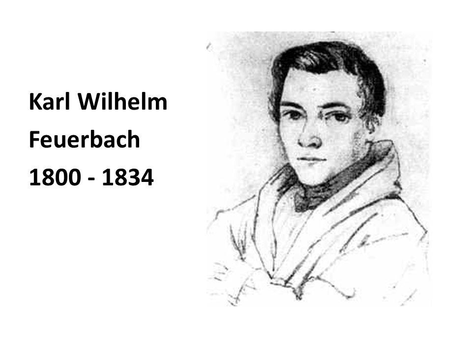 Karl Wilhelm Feuerbach 1800 - 1834