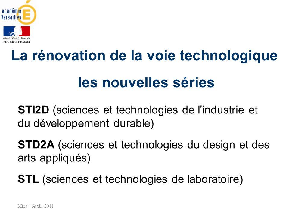 Le nouveau lycée denseignement général et technologique La rénovation de la voie technologique les nouvelles séries Mars – Avril 2011 STI2D (sciences