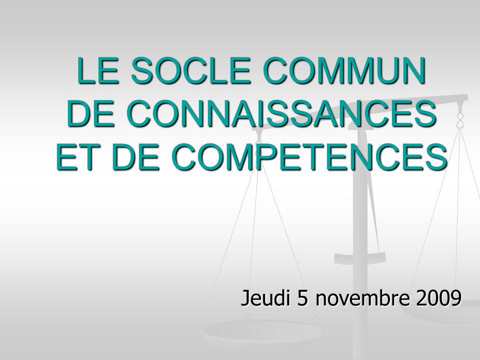 LE SOCLE COMMUN DE CONNAISSANCES ET DE COMPETENCES Jeudi 5 novembre 2009
