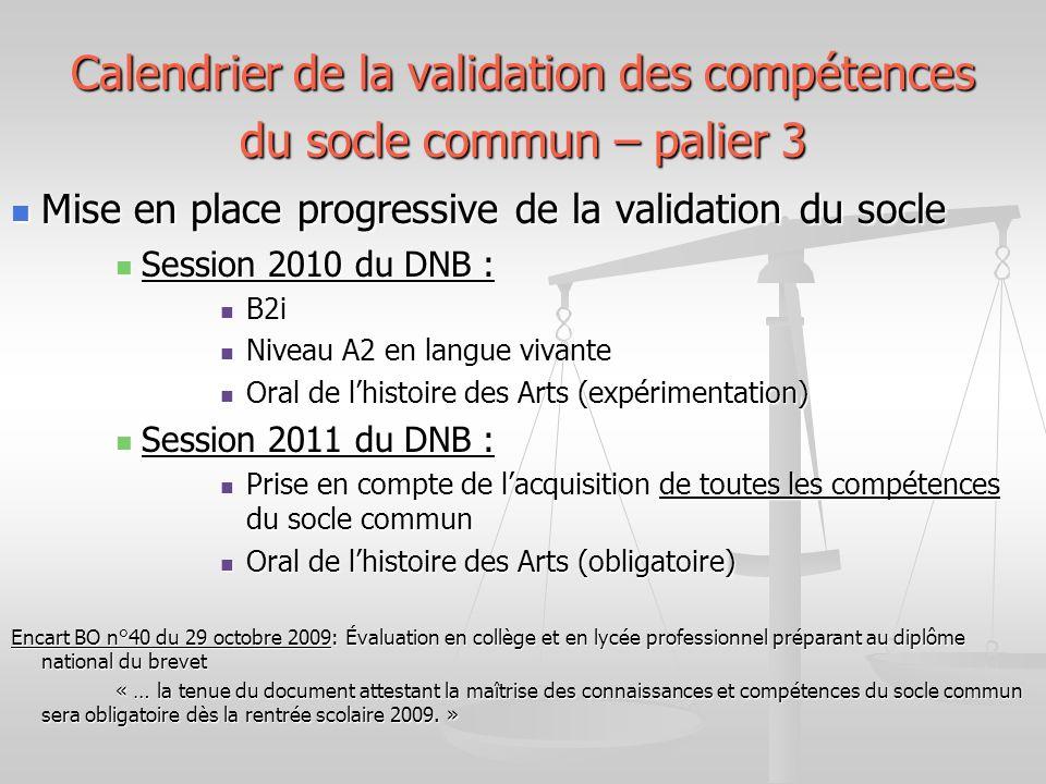 Calendrier de la validation des compétences du socle commun – palier 3 Mise en place progressive de la validation du socle Mise en place progressive d