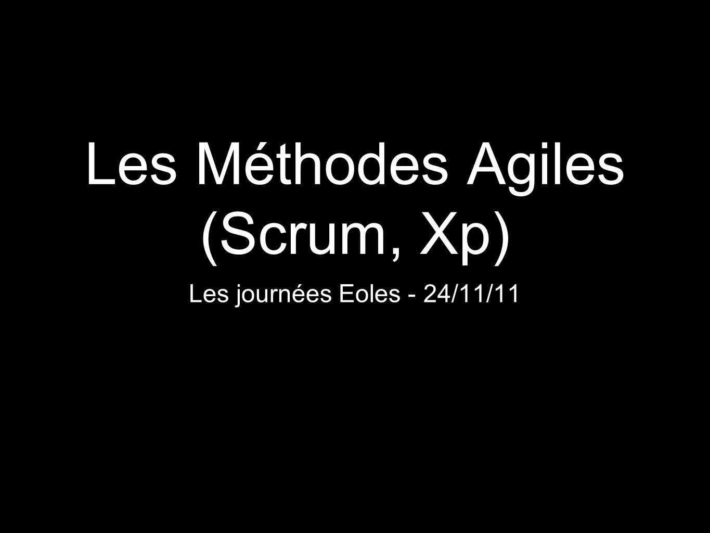 Les Méthodes Agiles (Scrum, Xp) Les journées Eoles - 24/11/11