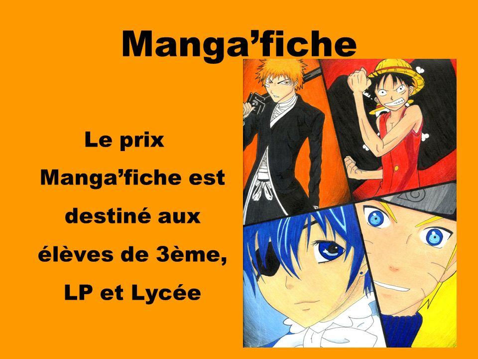 Mangafiche Le prix Mangafiche est destiné aux élèves de 3ème, LP et Lycée