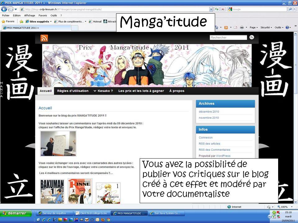 Vous avez la possibilité de publier vos critiques sur le blog créé à cet effet et modéré par votre documentaliste Mangatitude