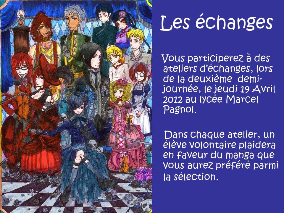 Les échanges Vous participerez à des ateliers déchanges, lors de la deuxième demi- journée, le jeudi 19 Avril 2012 au lycée Marcel Pagnol.