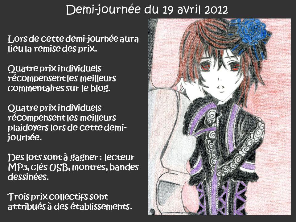 Demi-journée du 19 avril 2012 Lors de cette demi-journée aura lieu la remise des prix. Quatre prix individuels récompensent les meilleurs commentaires
