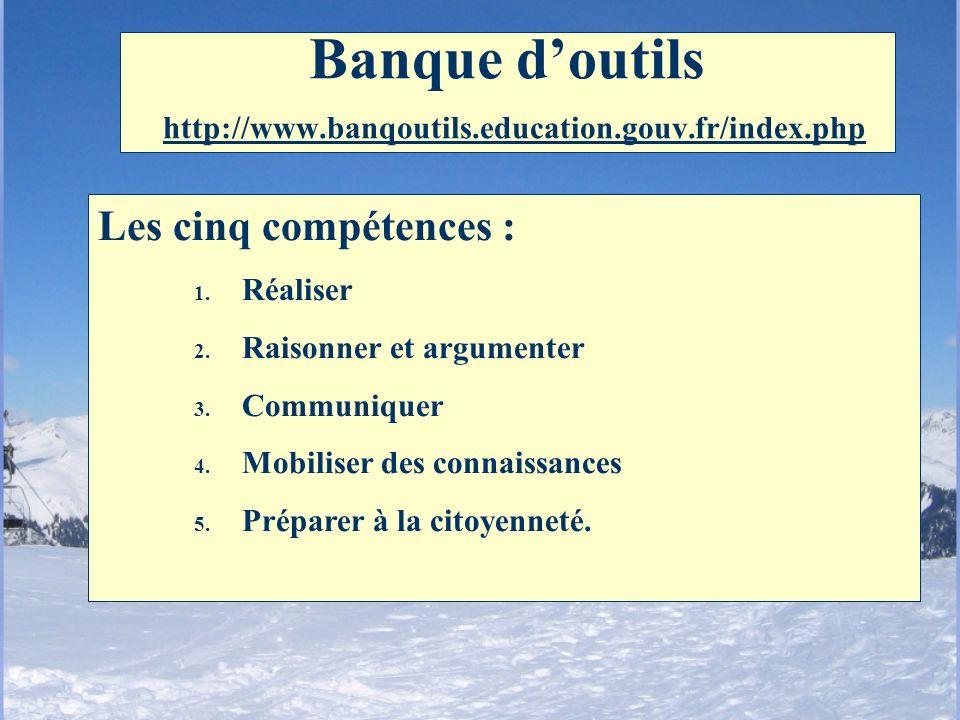 Les cinq compétences : 1. Réaliser 2. Raisonner et argumenter 3. Communiquer 4. Mobiliser des connaissances 5. Préparer à la citoyenneté. Banque douti