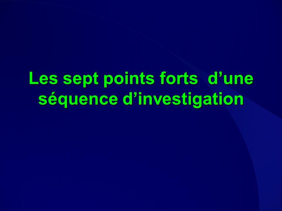 Les sept points forts dune séquence dinvestigation